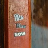 Be her now. Blogbeitrag über das Leben im Hier und Jetzt.